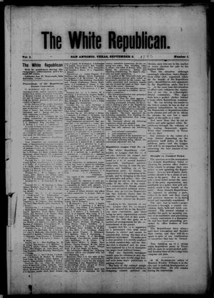 Primary view of object titled 'The White Republican. (San Antonio, Tex.), Vol. 1, No. 1, Ed. 1 Tuesday, September 2, 1890'.
