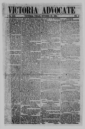 Primary view of object titled 'Victoria Advocate (Victoria, Tex.), Vol. 19, No. 4, Ed. 1 Saturday, October 22, 1864'.