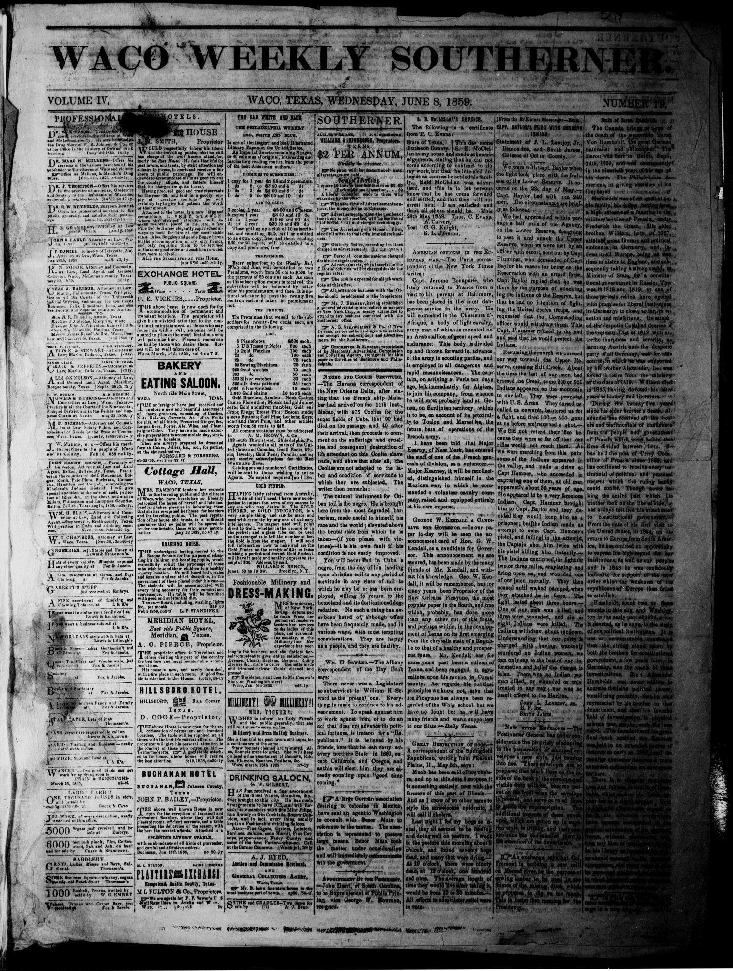 Waco Weekly Southerner. (Waco, Tex.), Vol. 4, No. 19, Ed. 1 Wednesday, June 8, 1859                                                                                                      [Sequence #]: 1 of 4