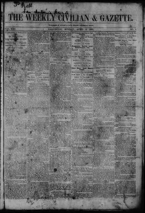 Primary view of object titled 'The Weekly Civilian & Gazette. (Galveston, Tex.), Vol. 25, No. 1, Ed. 1 Tuesday, April 8, 1862'.