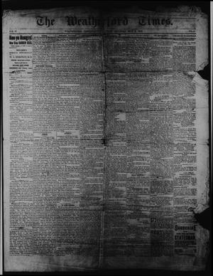 Primary view of object titled 'The Weatherford Times. (Weatherford, Tex.), Vol. 16, No. 18, Ed. 1 Saturday, May 5, 1883'.