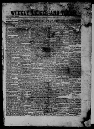 Primary view of object titled 'Weekly Ledger and Texan. (San Antonio, Tex.), Vol. 10, No. 40, Ed. 1 Saturday, April 6, 1861'.