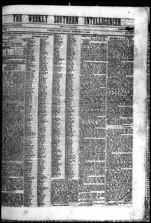 Primary view of object titled 'The Weekly Southern Intelligencer. (Austin City, Tex.), Vol. 1, No. 14, Ed. 1 Friday, October 6, 1865'.