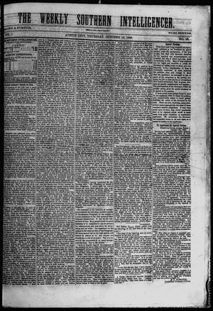 Primary view of object titled 'The Weekly Southern Intelligencer. (Austin City, Tex.), Vol. 1, No. 15, Ed. 1 Thursday, October 12, 1865'.