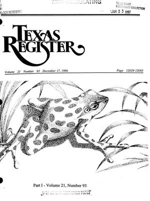 Primary view of object titled 'Texas Register, Volume 21, Number 93, Part I, Pages 12029-12093, December 17, 1996'.