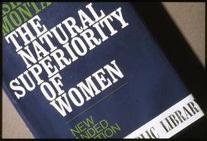 Primary view of object titled '[The Natural Superiority of Women by Ashley Montagu]'.