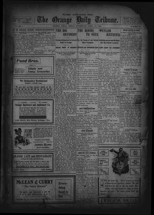 Primary view of object titled 'The Orange Daily Tribune. (Orange, Tex.), Vol. 1, No. 30, Ed. 1 Friday, April 18, 1902'.