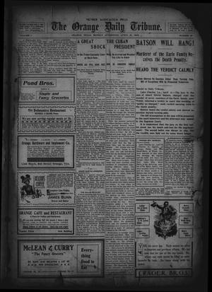 Primary view of object titled 'The Orange Daily Tribune. (Orange, Tex.), Vol. 1, No. 32, Ed. 1 Monday, April 21, 1902'.