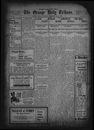 Primary view of object titled 'The Orange Daily Tribune. (Orange, Tex.), Vol. 1, No. 41, Ed. 1 Thursday, May 1, 1902'.