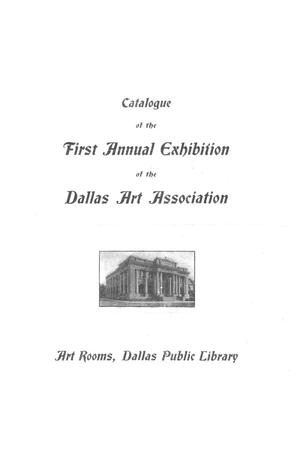 Catalogue of the First Annual Exhibition of the Dallas Art Association