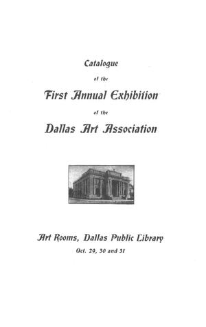 Primary view of object titled 'Catalogue of the First Annual Exhibition of the Dallas Art Association'.