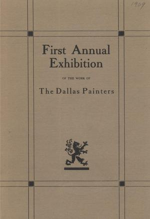 Primary view of object titled 'First Annual Exhibition of the Work of The Dallas Painters'.