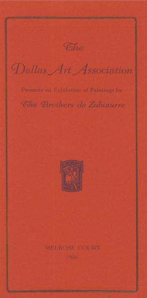 Primary view of object titled 'The Dallas Art Association Presents an Exhibition of Paintings by The Brothers de Zubiaurre'.