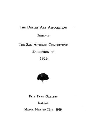 Primary view of object titled 'The  Dallas Art Association Presents the San Antonio Competitive Exhibition of 1929'.