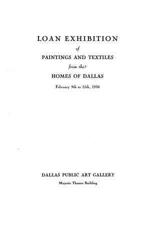 Primary view of object titled 'Loan Exhibition of Paintings and Textiles from the Homes of Dallas'.