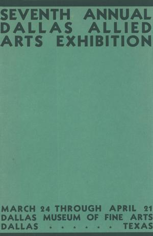 Primary view of object titled 'Seventh Annual Dallas Allied Arts Exhibition'.