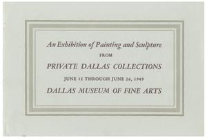 Primary view of object titled 'An Exhibition of Painting and Sculpture from Private Dallas Collections'.