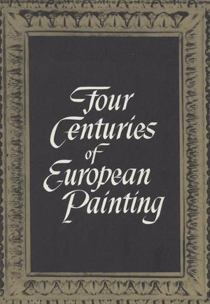 Primary view of object titled 'Four Centuries of European Painting'.