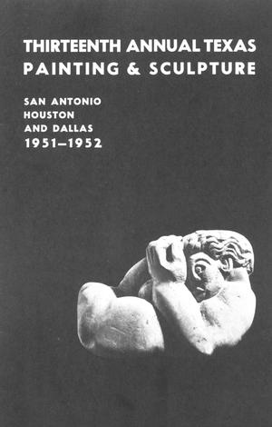 Primary view of object titled 'Thirteenth Annual Exhibition of Texas Painting and Sculpture 1951-1952'.