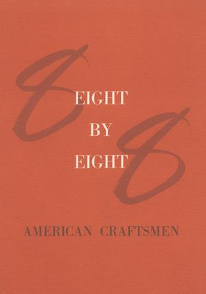 Primary view of object titled 'Eight by Eight: American Craftsmen'.