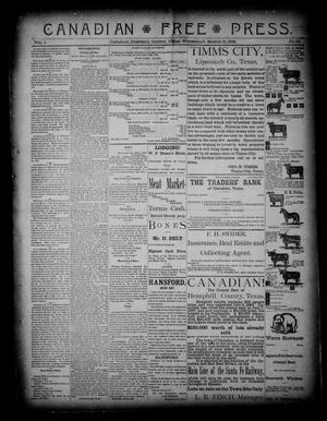 Primary view of object titled 'Canadian Free Press. (Canadian, Tex.), Vol. 1, No. 30, Ed. 1 Wednesday, March 14, 1888'.