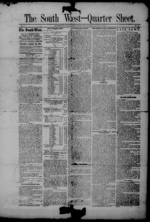Primary view of object titled 'The South West -- Quarter Sheet. (Waco City, Tex.), Vol. 1, No. 44, Ed. 1 Thursday, August 22, 1861'.