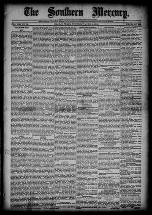 Primary view of object titled 'The Southern Mercury (Dallas, Tex.), Vol. 8, No. 14, Ed. 1 Thursday, April 4, 1889'.