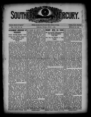 Primary view of object titled 'The Southern Mercury. (Dallas, Tex.), Vol. 13, No. 22, Ed. 1 Thursday, June 7, 1894'.