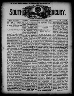 Primary view of object titled 'The Southern Mercury. (Dallas, Tex.), Vol. 15, No. 12, Ed. 1 Thursday, March 19, 1896'.