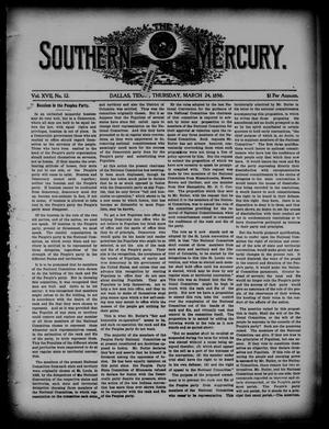 Primary view of object titled 'The Southern Mercury. (Dallas, Tex.), Vol. 17, No. 12, Ed. 1 Thursday, March 24, 1898'.