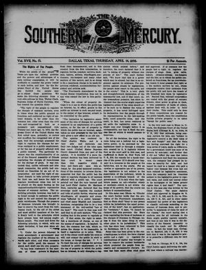 Primary view of object titled 'The Southern Mercury. (Dallas, Tex.), Vol. 17, No. 15, Ed. 1 Thursday, April 14, 1898'.