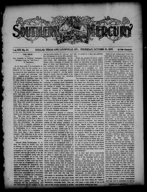 Primary view of object titled 'Southern Mercury. (Dallas, Tex.), Vol. 19, No. 42, Ed. 1 Thursday, October 19, 1899'.