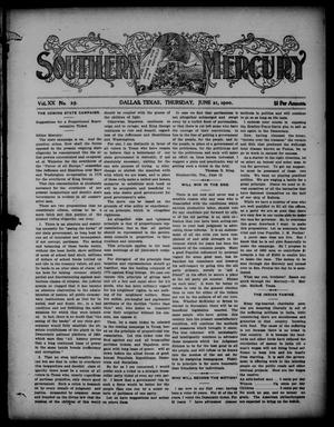 Southern Mercury. (Dallas, Tex.), Vol. 20, No. 25, Ed. 1 Thursday, June 21, 1900