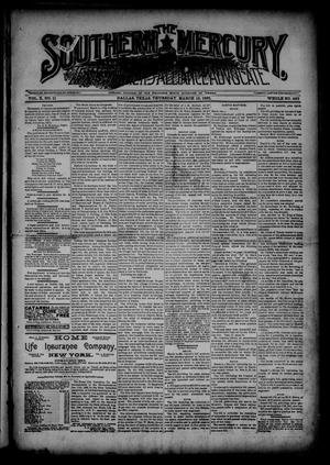 Primary view of object titled 'The Southern Mercury, Texas Farmers' Alliance Advocate. (Dallas, Tex.), Vol. 10, No. 11, Ed. 1 Thursday, March 12, 1891'.