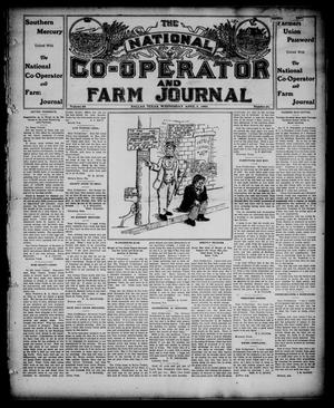Primary view of object titled 'The National Co-operator and Farm Journal (Dallas, Tex.), Vol. 28, No. 26, Ed. 1 Wednesday, April 3, 1907'.