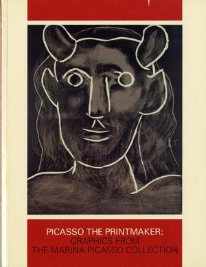 Primary view of object titled 'Picasso the Printmaker: Graphics from the Marina Picasso Collection'.