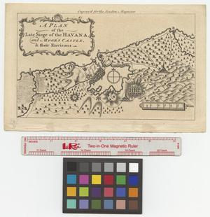 Primary view of object titled 'A plan of the late siege of the Havana, and Moor's Castle & their environs.'.