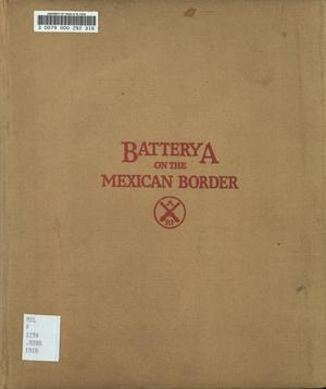 Primary view of object titled 'Battery A on the Mexican Border'.