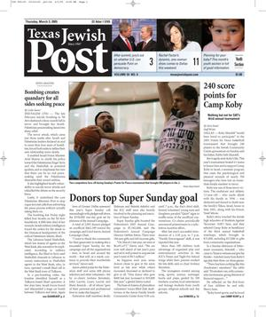 Primary view of object titled 'Texas Jewish Post (Fort Worth, Tex.), Vol. 59, No. 9, Ed. 1 Thursday, March 3, 2005'.
