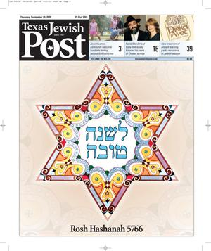Primary view of object titled 'Texas Jewish Post (Fort Worth, Tex.), Vol. 59, No. 39, Ed. 1 Thursday, September 29, 2005'.