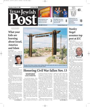 Primary view of object titled 'Texas Jewish Post (Fort Worth, Tex.), Vol. 59, No. 43, Ed. 1 Thursday, October 27, 2005'.