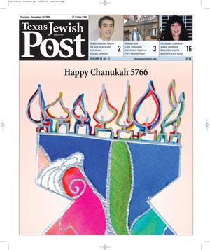 Texas Jewish Post (Fort Worth, Tex.), Vol. 59, No. 51, Ed. 1 Thursday, December 22, 2005