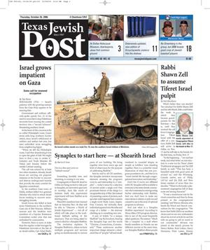 Primary view of object titled 'Texas Jewish Post (Fort Worth, Tex.), Vol. 60, No. 43, Ed. 1 Thursday, October 26, 2006'.