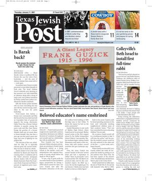 Primary view of object titled 'Texas Jewish Post (Fort Worth, Tex.), Vol. 61, No. 2, Ed. 1 Thursday, January 11, 2007'.