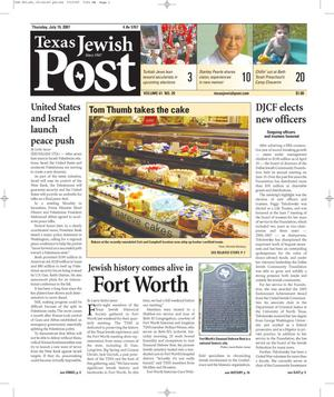 Primary view of object titled 'Texas Jewish Post (Fort Worth, Tex.), Vol. 61, No. 29, Ed. 1 Thursday, July 19, 2007'.