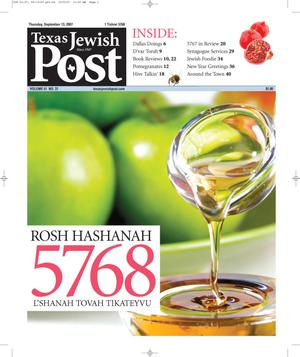 Primary view of object titled 'Texas Jewish Post (Fort Worth, Tex.), Vol. 61, No. 37, Ed. 1 Thursday, September 13, 2007'.