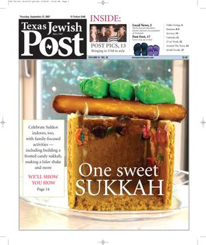 Primary view of object titled 'Texas Jewish Post (Fort Worth, Tex.), Vol. 61, No. 39, Ed. 1 Thursday, September 27, 2007'.