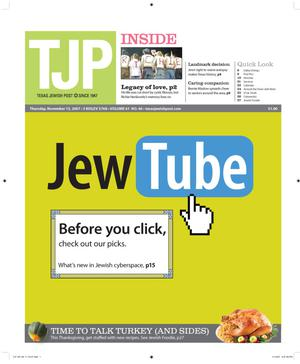 Primary view of object titled 'Texas Jewish Post (Fort Worth, Tex.), Vol. 61, No. 46, Ed. 1 Thursday, November 15, 2007'.