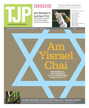Primary view of object titled 'Texas Jewish Post (Fort Worth, Tex.), Vol. 63, No. 17, Ed. 1 Thursday, April 23, 2009'.