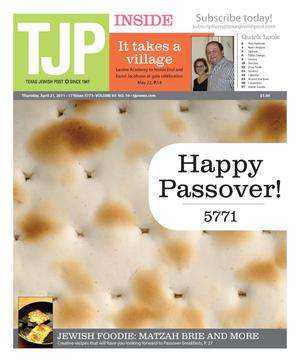 Primary view of object titled 'Texas Jewish Post (Fort Worth, Tex.), Vol. 65, No. 16, Ed. 1 Thursday, April 21, 2011'.